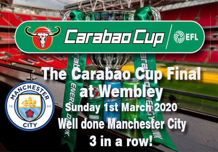 The Carabao Cup Final at Wembley Sunday 1st March 2020