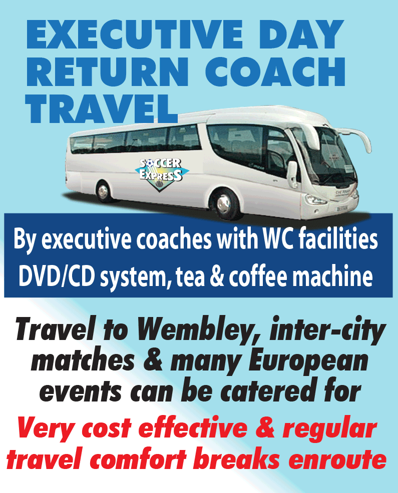 EXECUTIVE DAY RETURN COACH TRAVEL By executive coaches with WC faciilities DVD/CD system. tea & coffee machine. Travel to Wembley, inter-city matches & many European events can be catered fo. Very cost effective & regular travel comfort breaks enrout