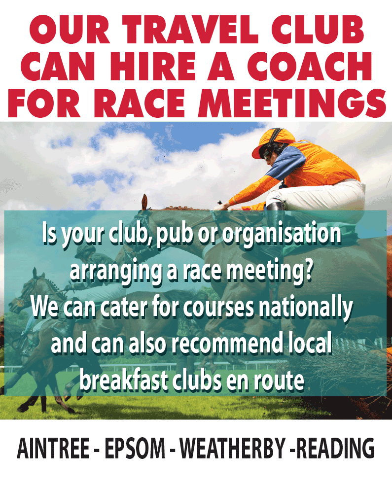 OUR TRAVEL CLUB CAN HIRE A COACH FOR RACE MEETINGS. Is your club, pub or organisation arranging a race meeting? We can cater for courses nationally and can also recommend local breakfast clubs enroute.